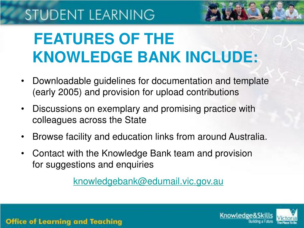 FEATURES OF THE KNOWLEDGE BANK INCLUDE: