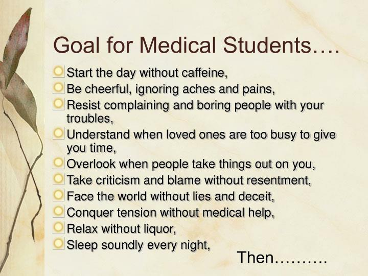 Goal for Medical Students….