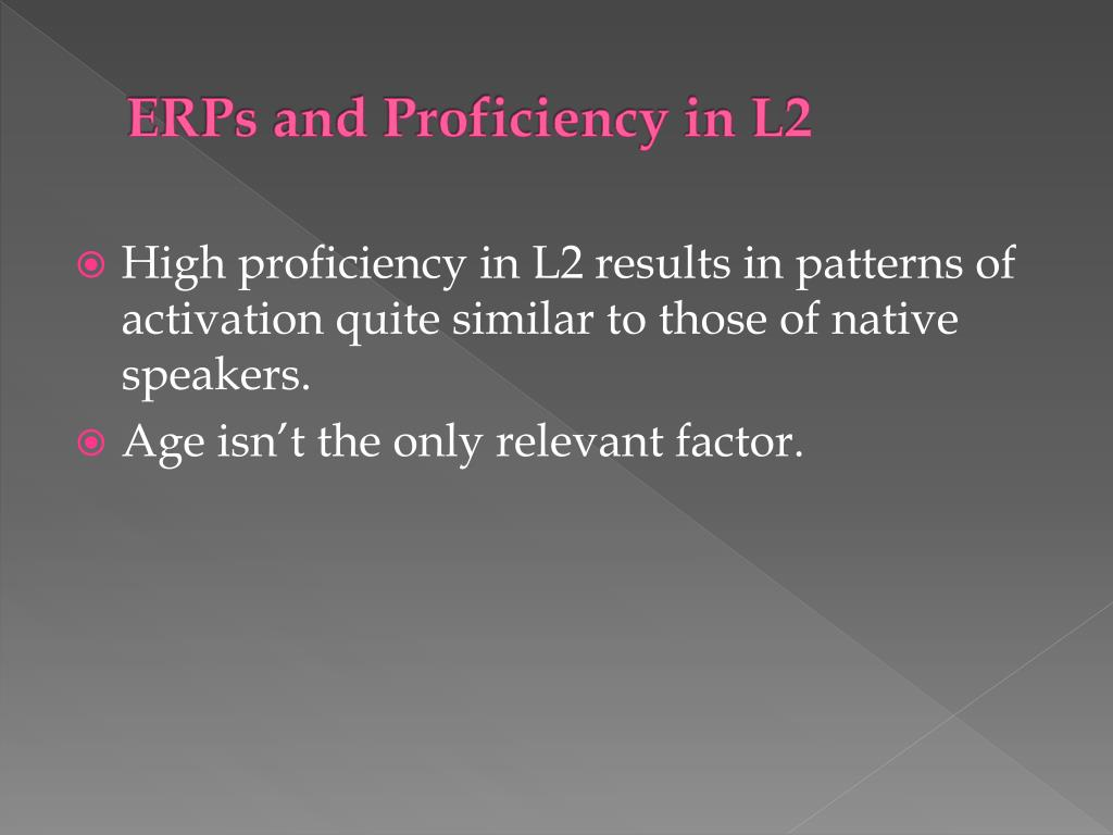 ERPs and Proficiency in L2