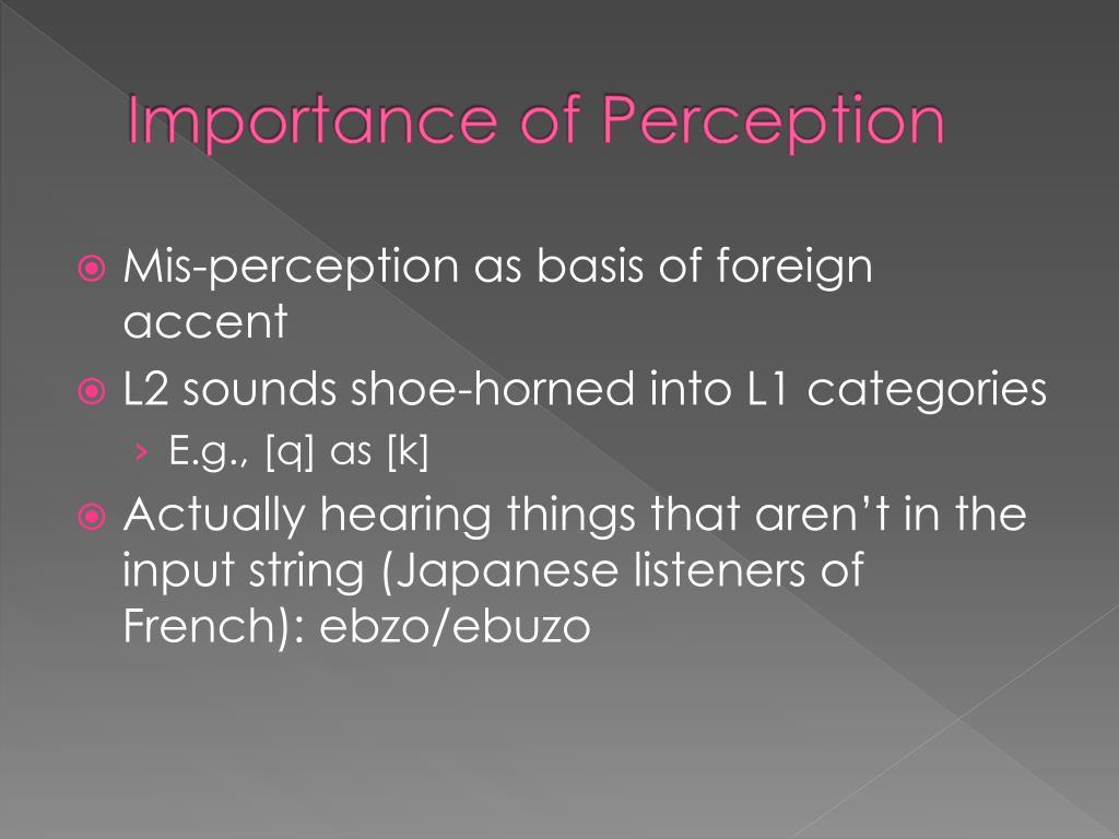 Importance of Perception