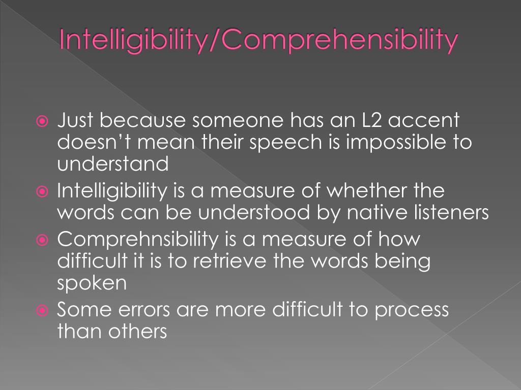 Intelligibility/Comprehensibility