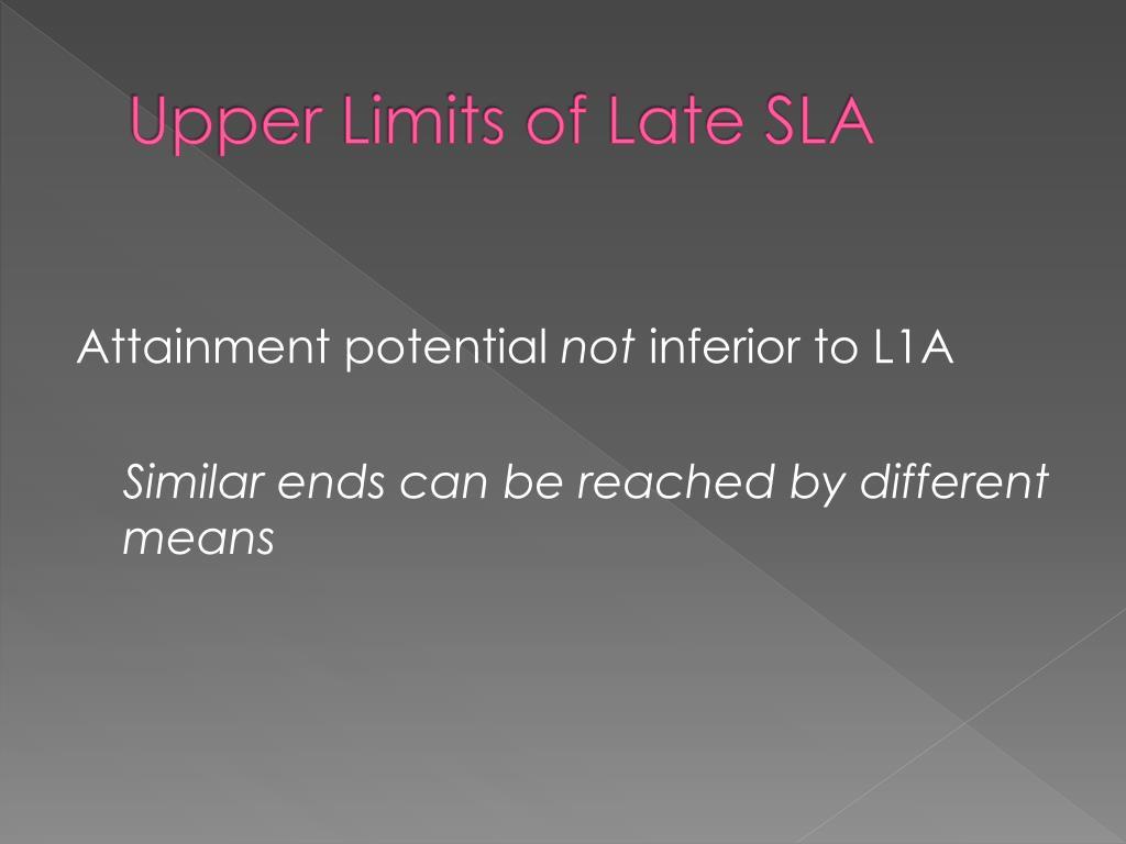 Upper Limits of Late SLA