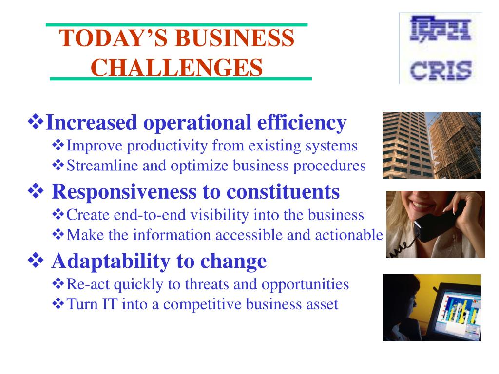 TODAY'S BUSINESS CHALLENGES