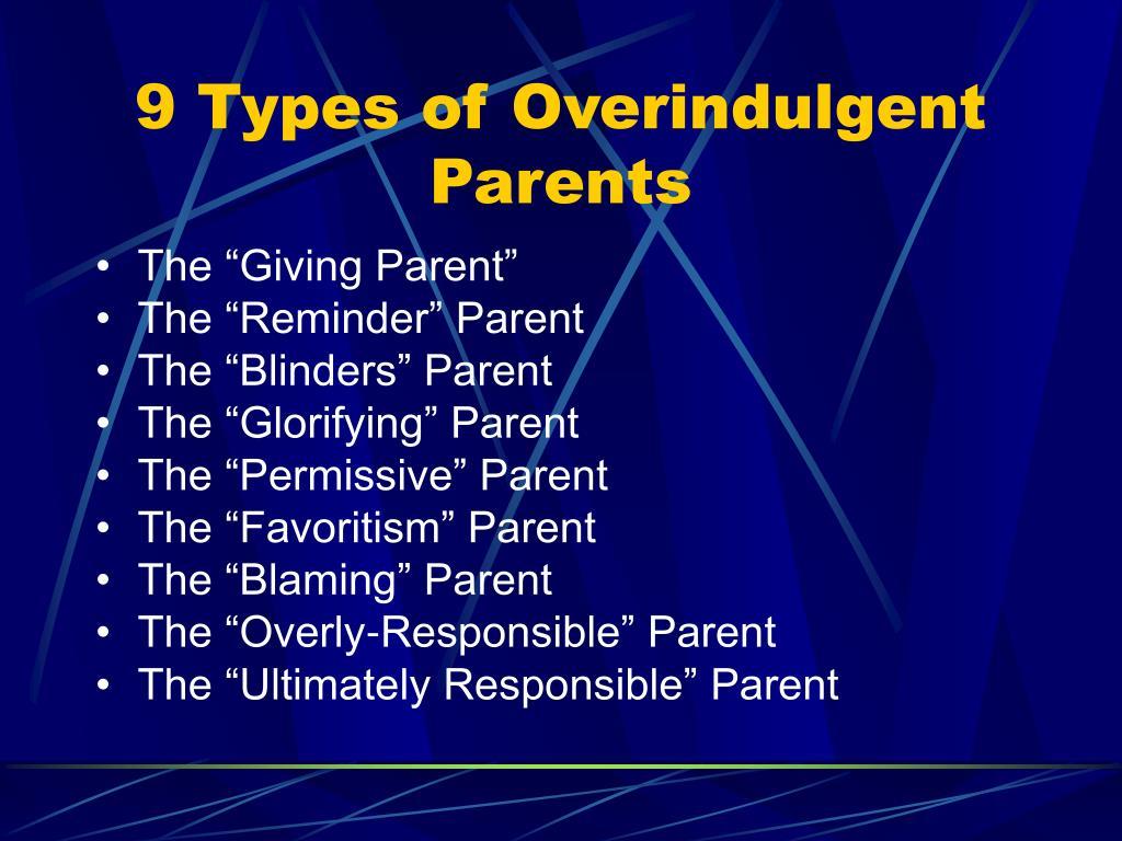 9 Types of Overindulgent Parents