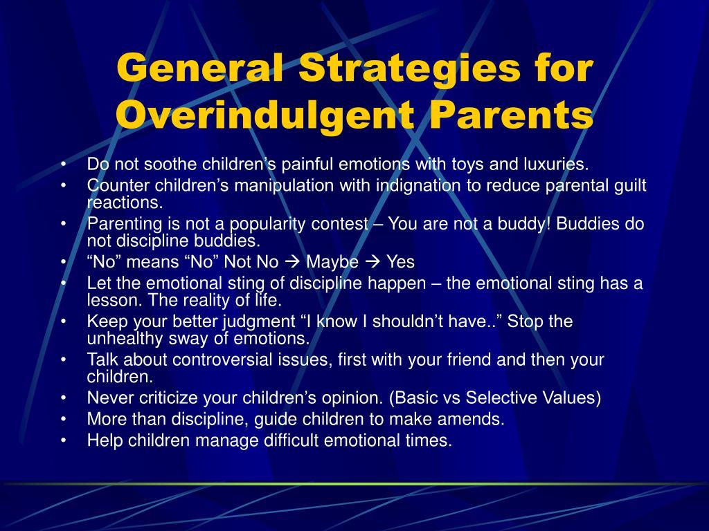 General Strategies for Overindulgent Parents