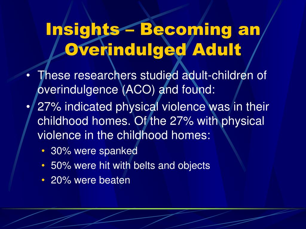 Insights – Becoming an Overindulged Adult