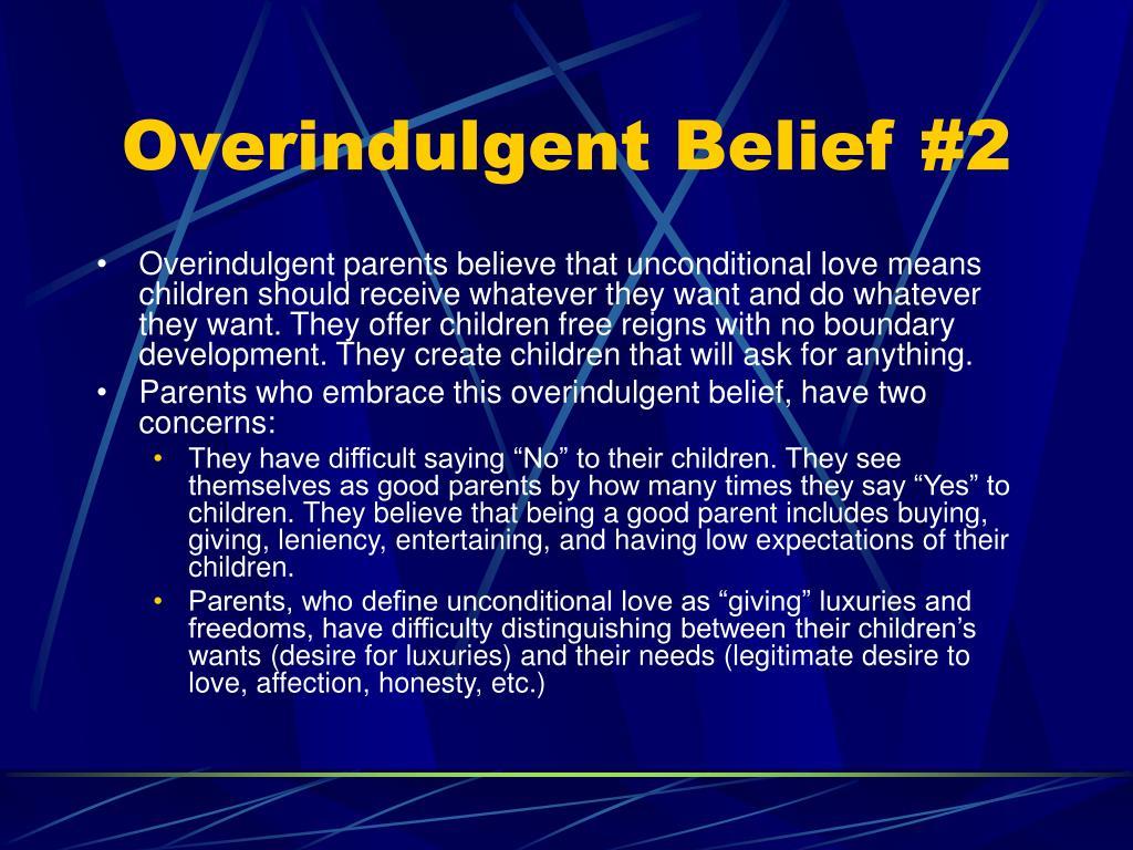 Overindulgent Belief #2