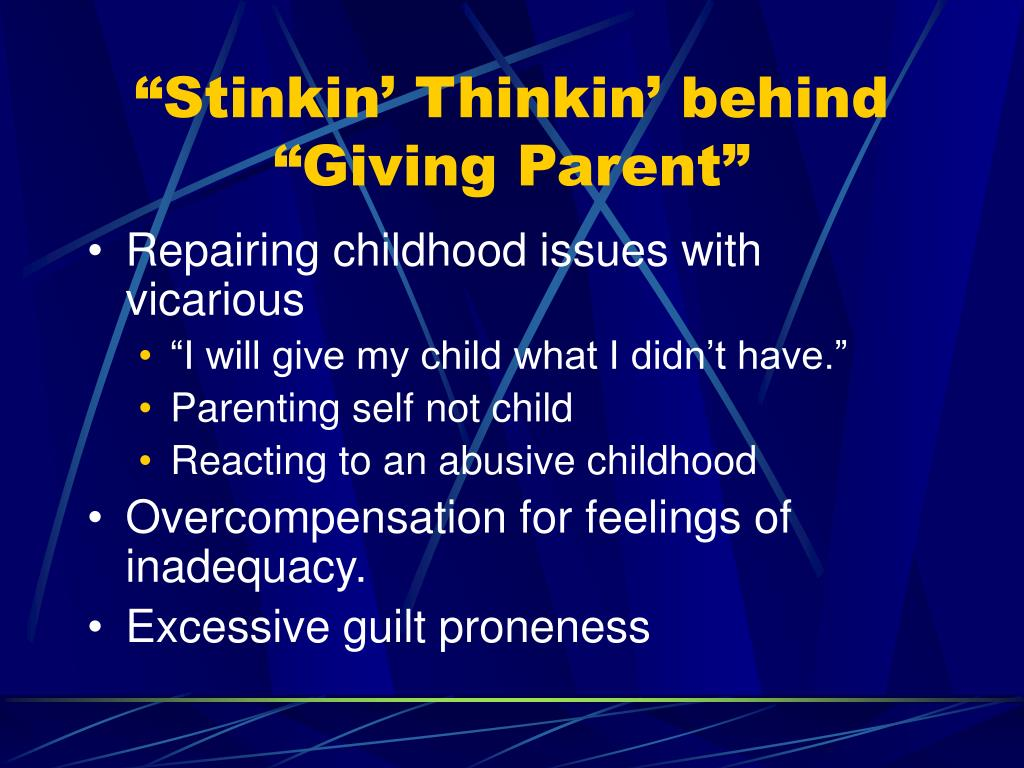 """""""Stinkin' Thinkin' behind """"Giving Parent"""""""