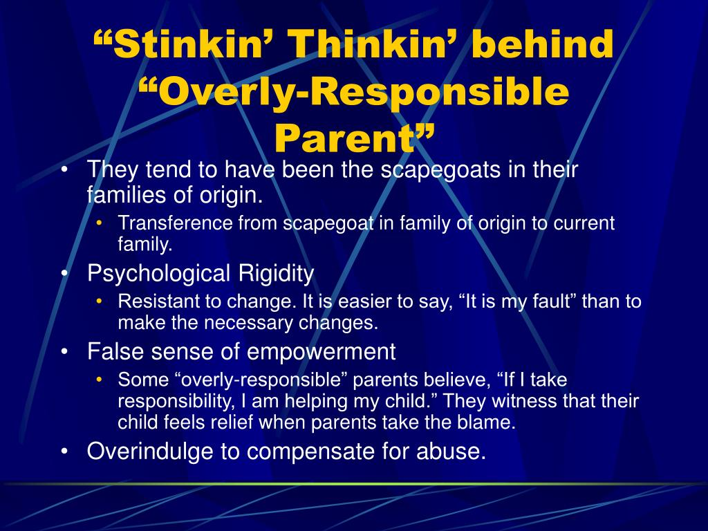 """Stinkin' Thinkin' behind ""Overly-Responsible Parent"""