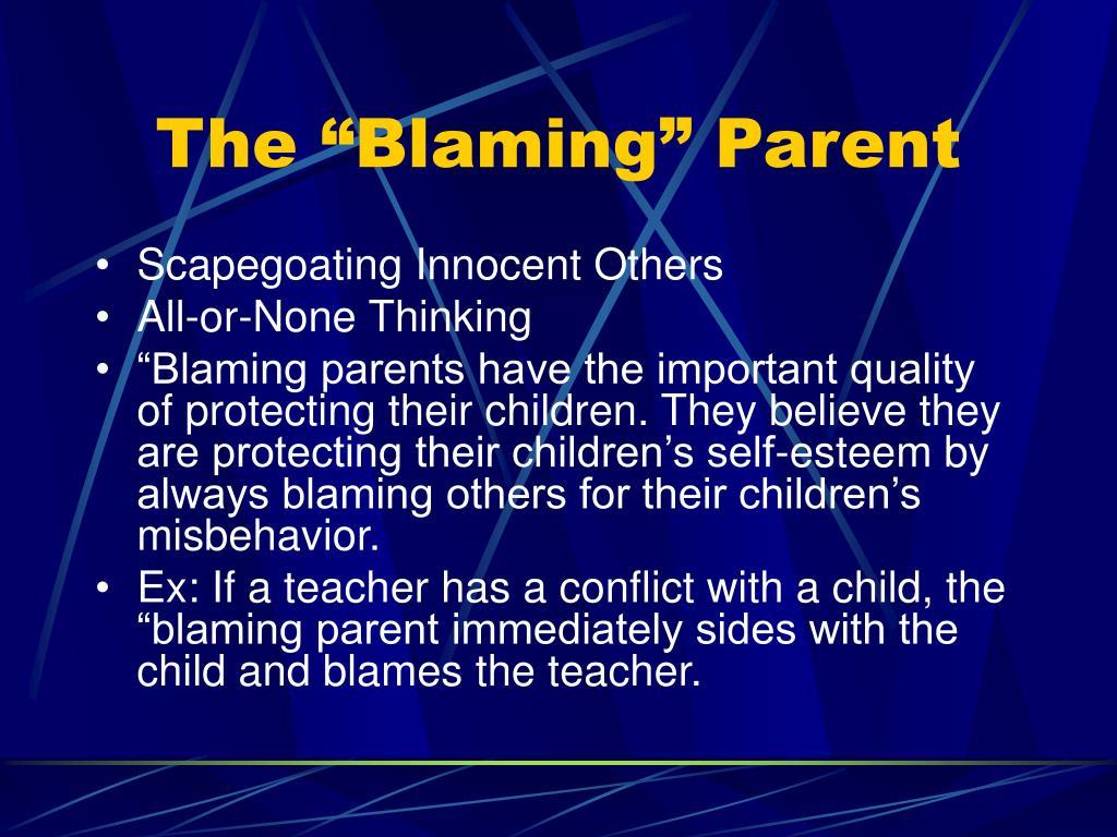 """The """"Blaming"""" Parent"""