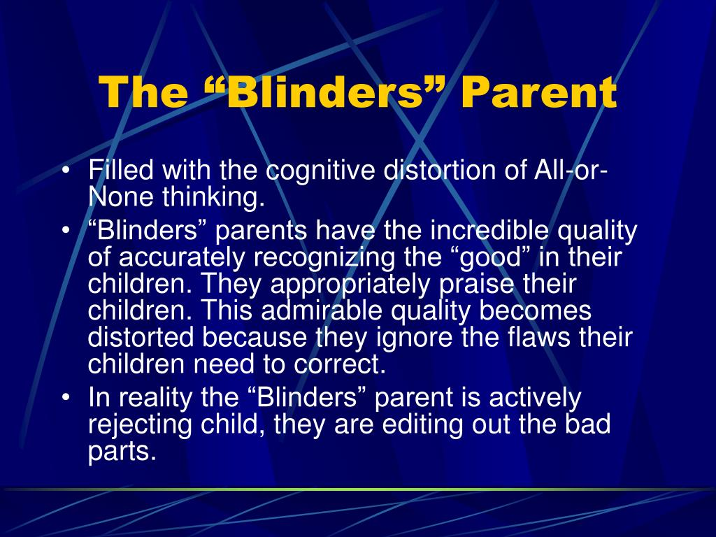 """The """"Blinders"""" Parent"""