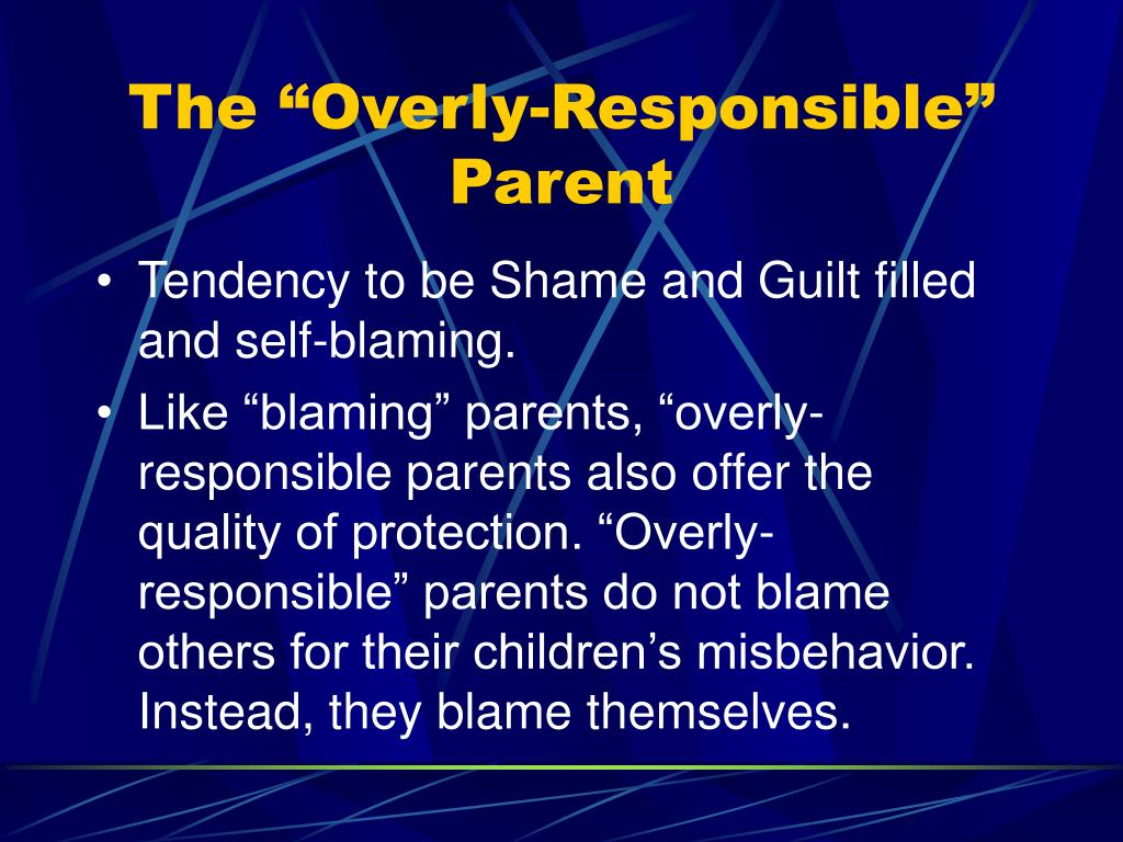 """The """"Overly-Responsible"""" Parent"""