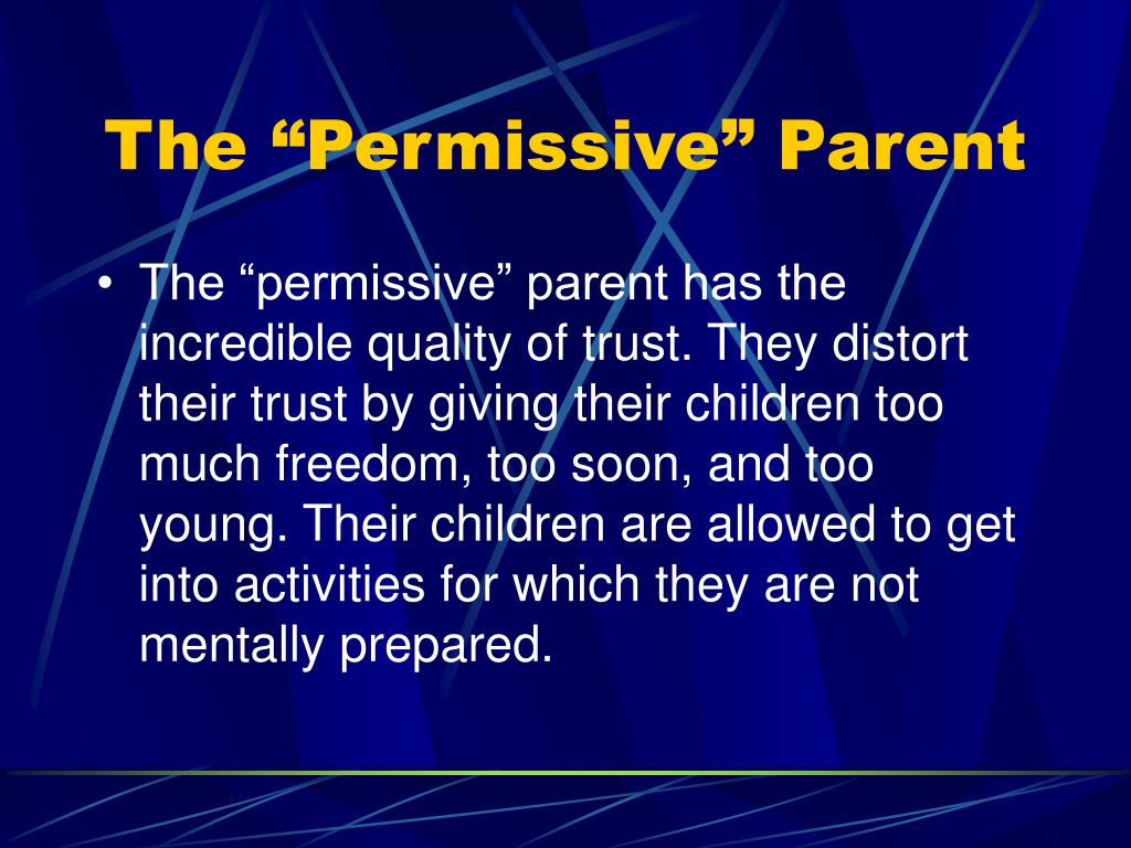 "The ""Permissive"" Parent"