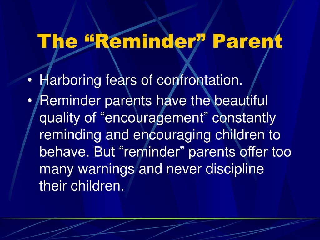 "The ""Reminder"" Parent"