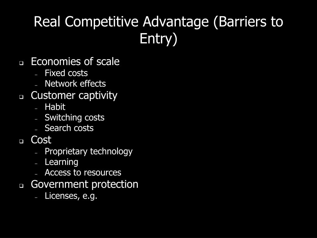 Real Competitive Advantage (Barriers to Entry)