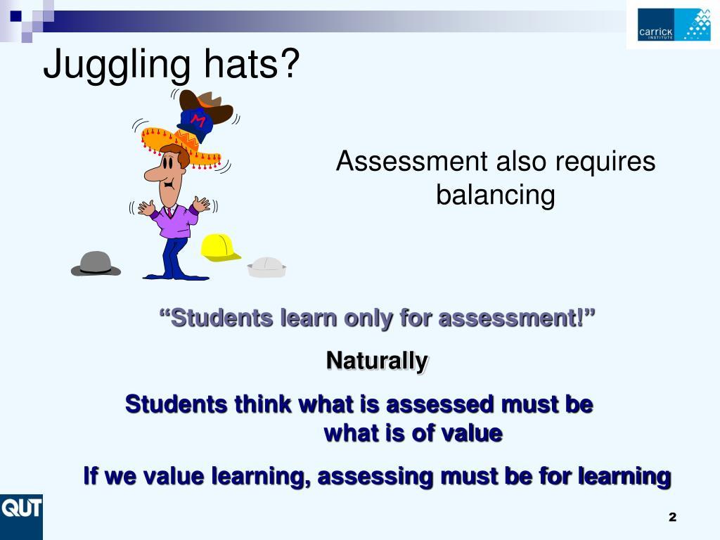 Juggling hats?
