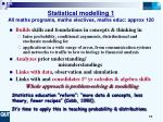 statistical modelling 1 all maths programs maths electives maths educ approx 120