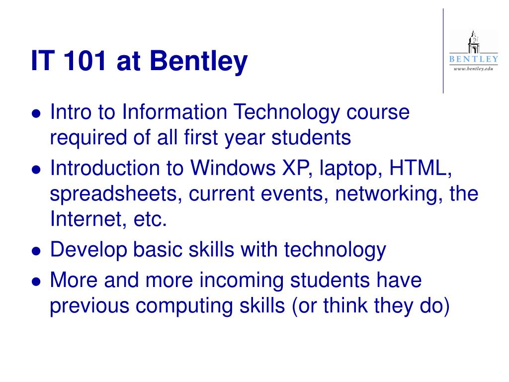 IT 101 at Bentley