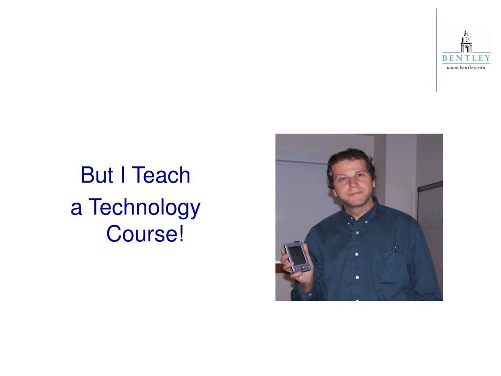But I Teach