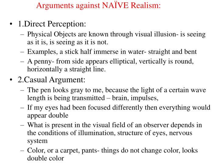 Arguments against NAÏVE Realism: