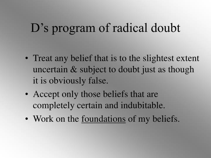 D's program of radical doubt