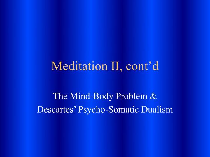 Meditation II, cont'd