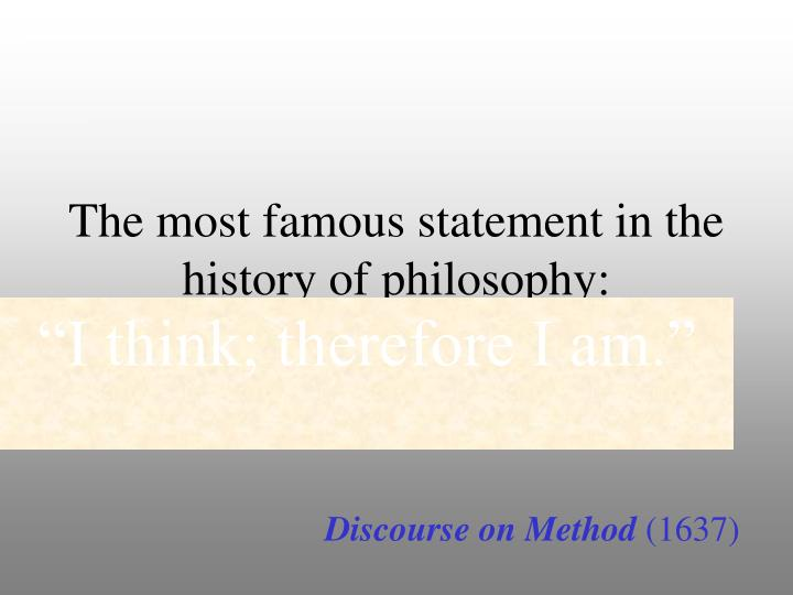 The most famous statement in the history of philosophy: