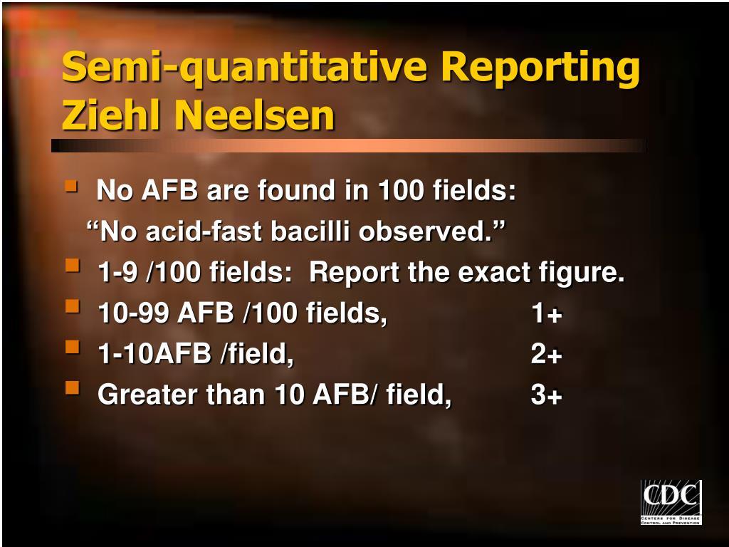 Semi-quantitative Reporting