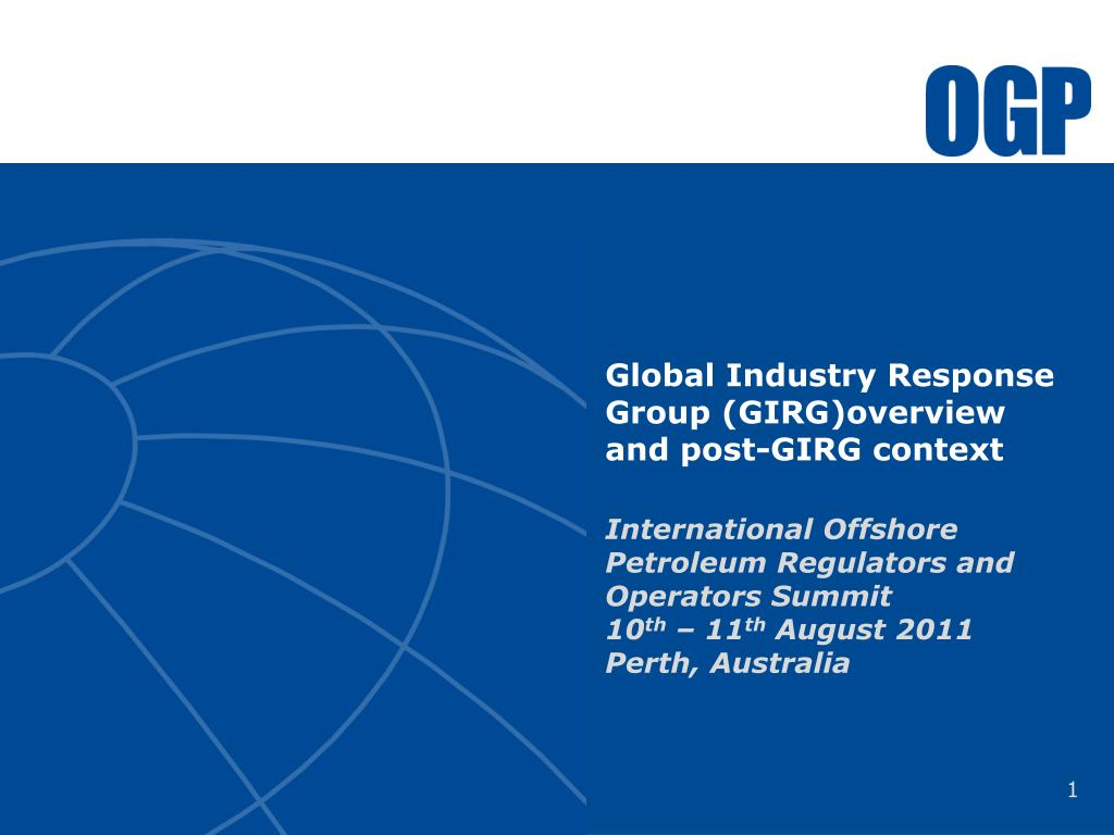 Global Industry Response Group (GIRG)overview and post-GIRG context