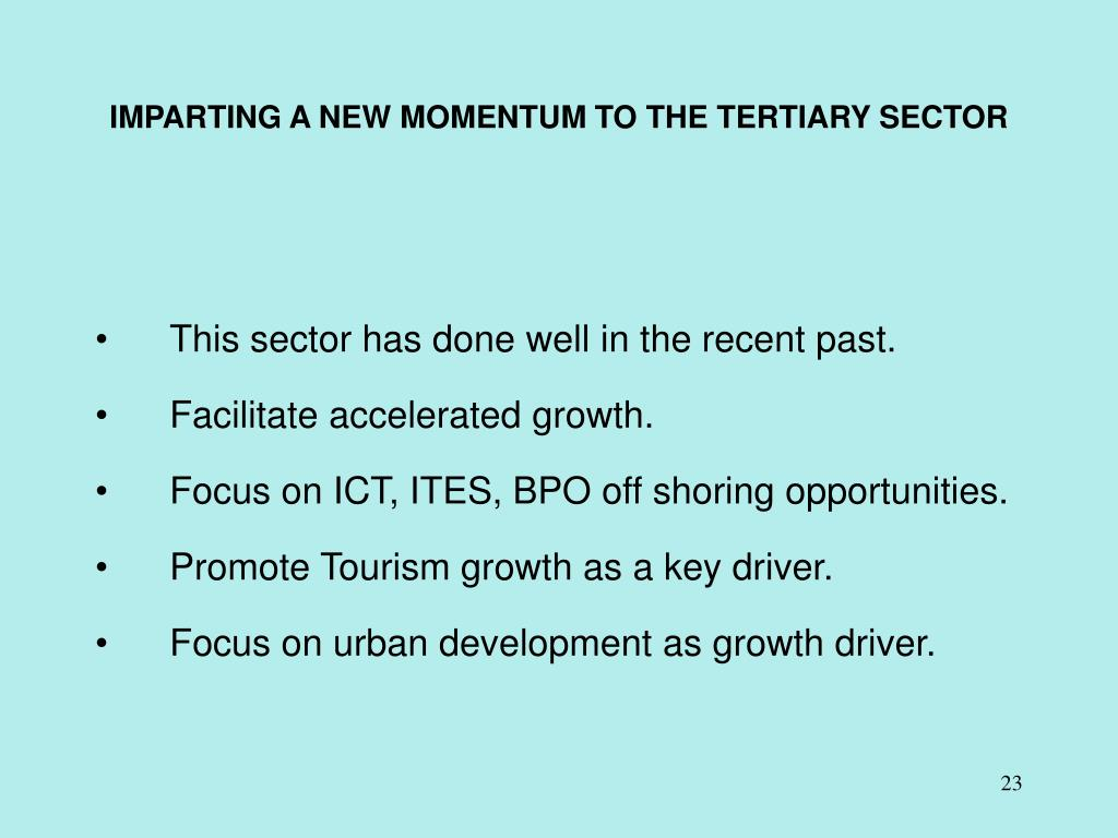 IMPARTING A NEW MOMENTUM TO THE TERTIARY SECTOR