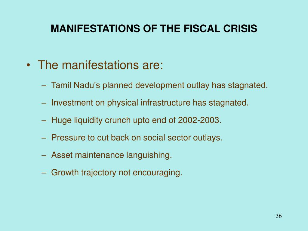 MANIFESTATIONS OF THE FISCAL CRISIS