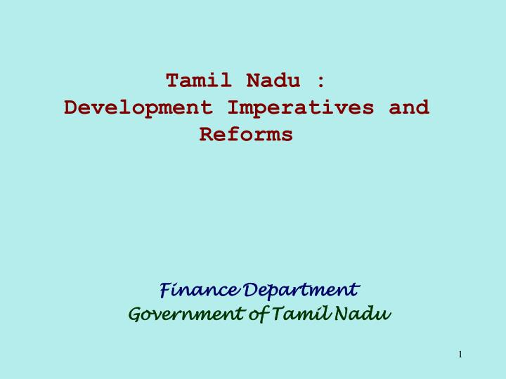 Tamil nadu development imperatives and reforms