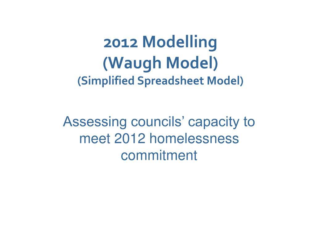 2012 Modelling