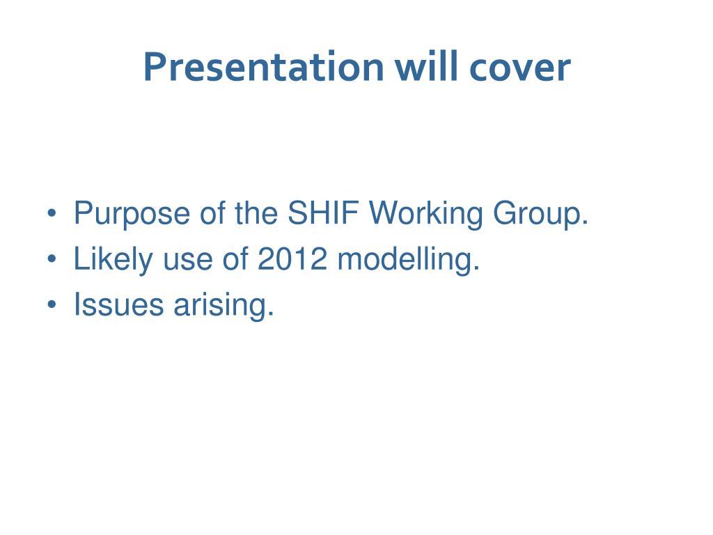 Presentation will cover