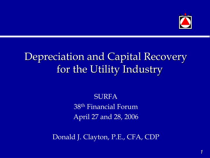 Depreciation and Capital Recovery for the Utility Industry