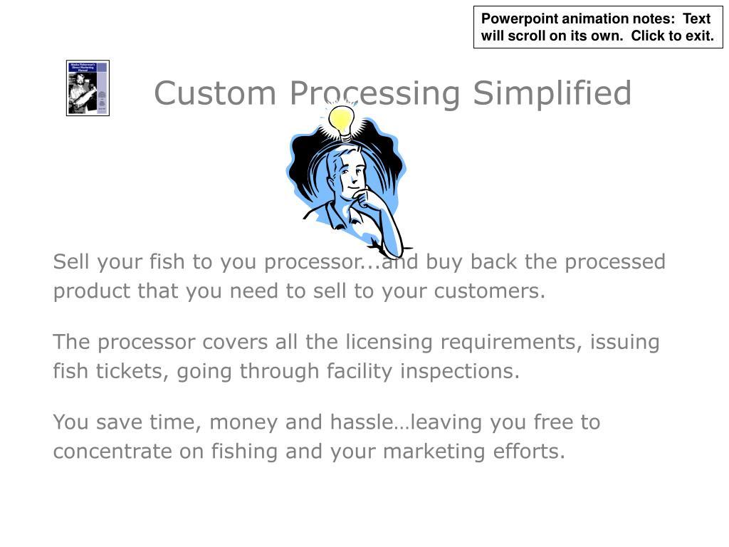 Custom Processing Simplified