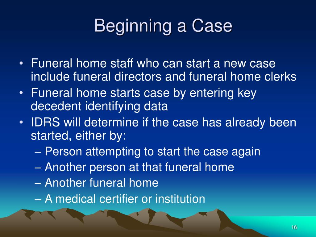 Beginning a Case