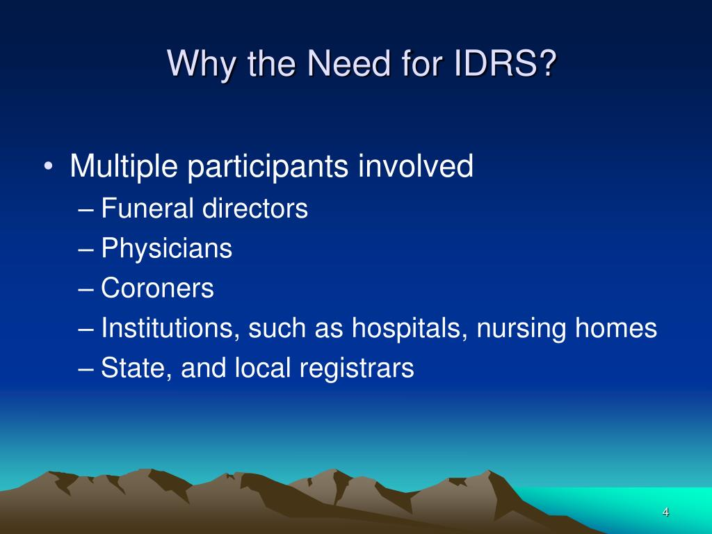 Why the Need for IDRS?