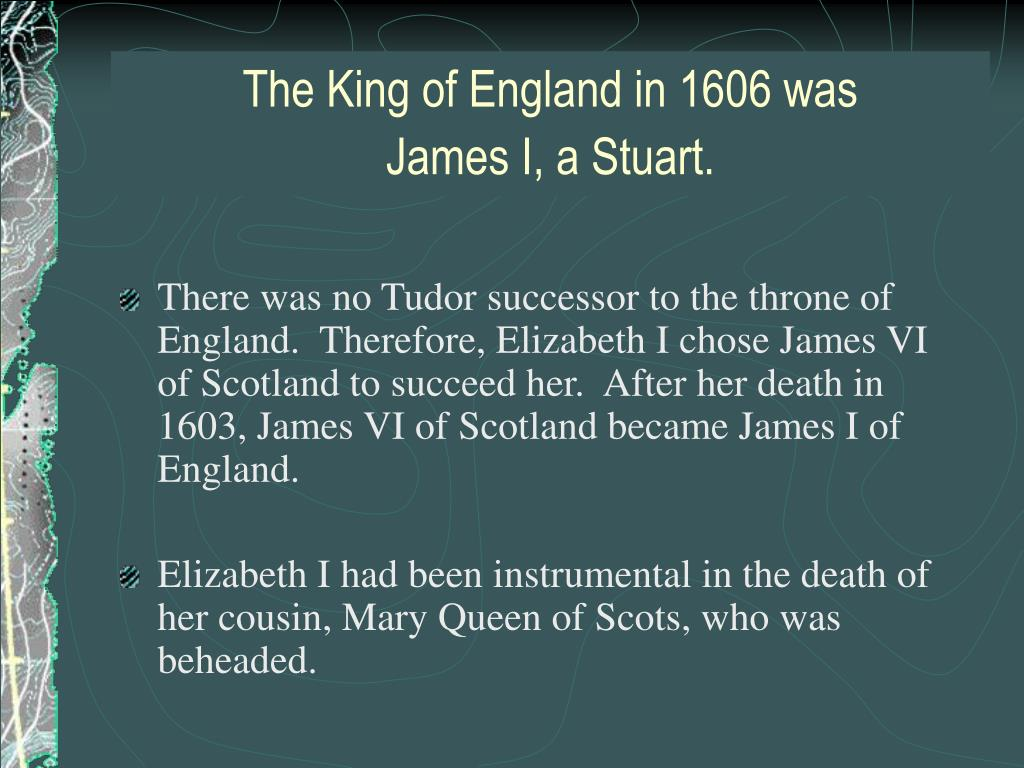 The King of England in 1606 was