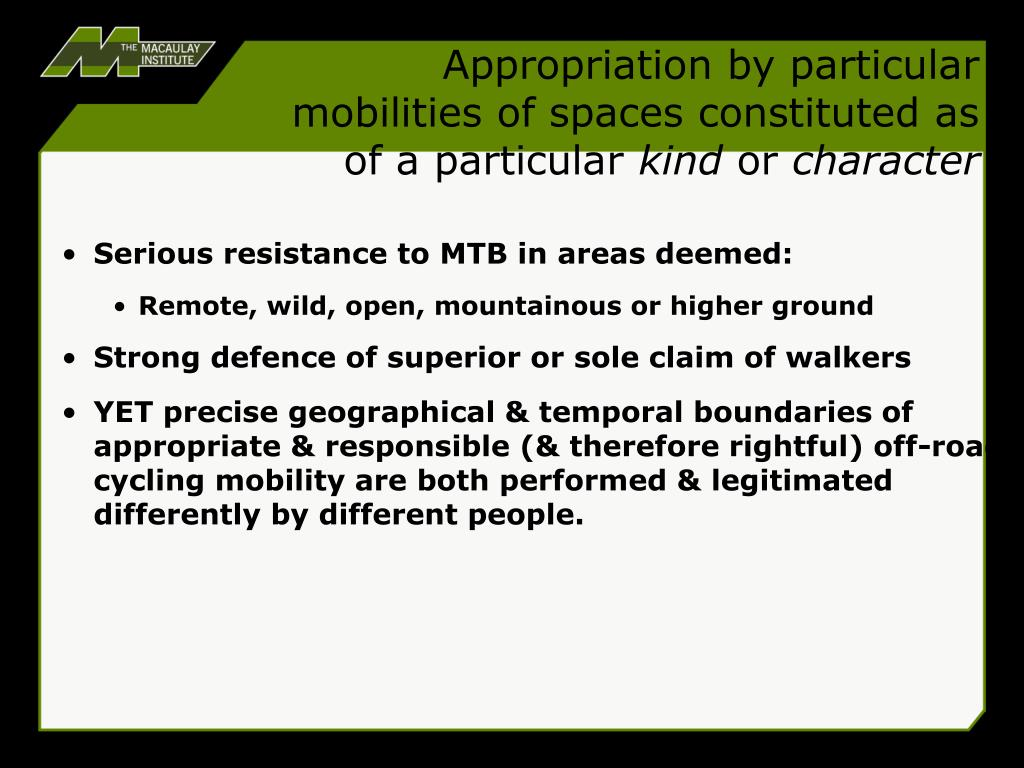 Appropriation by particular mobilities of spaces constituted as of a particular