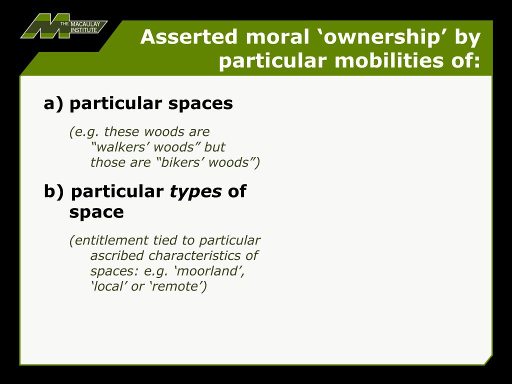 Asserted moral 'ownership' by particular mobilities of: