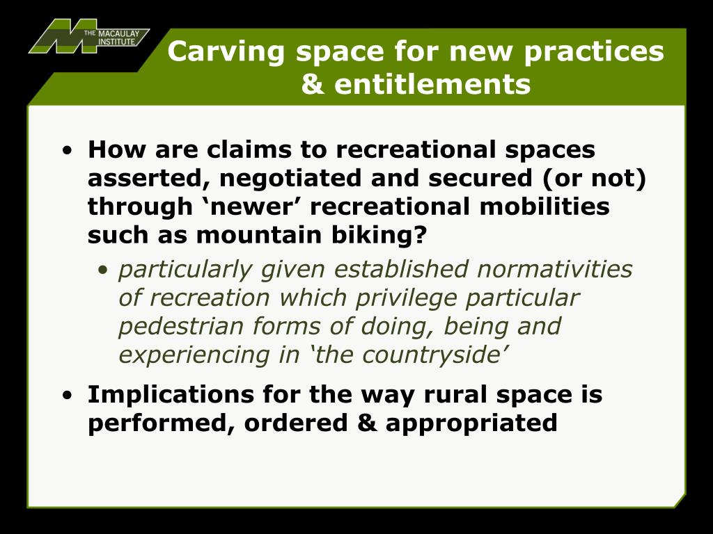 Carving space for new practices & entitlements