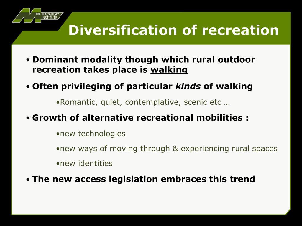 Diversification of recreation