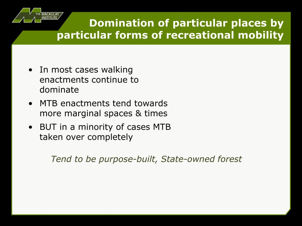 Domination of particular places by particular forms of recreational mobility
