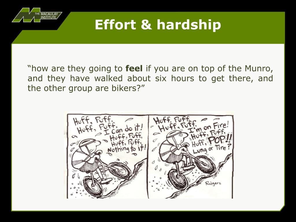 Effort & hardship