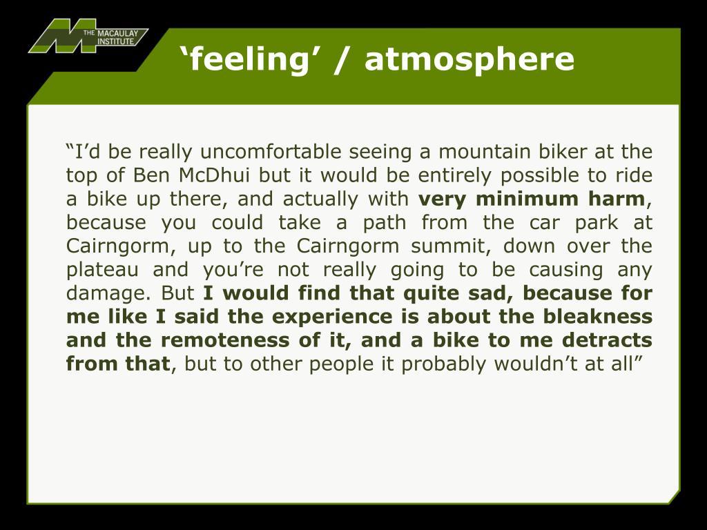 'feeling' / atmosphere