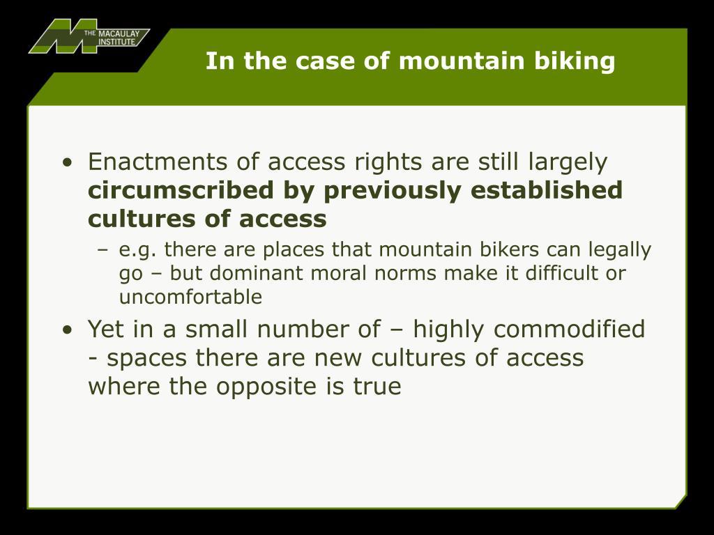 In the case of mountain biking