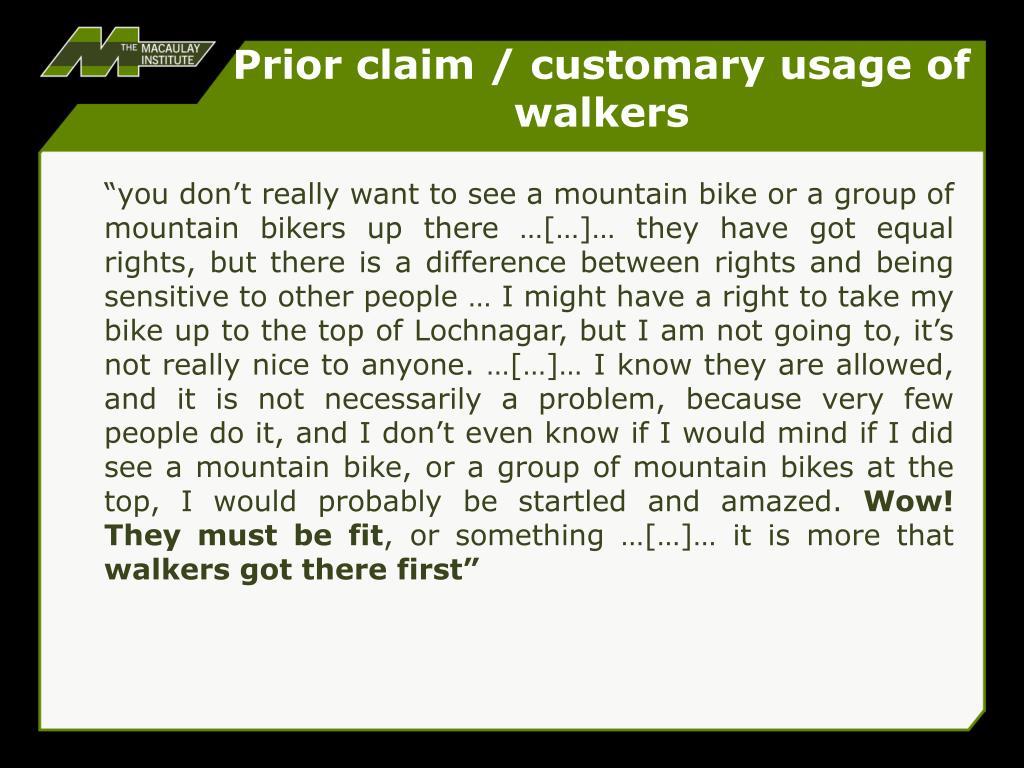 Prior claim / customary usage of walkers