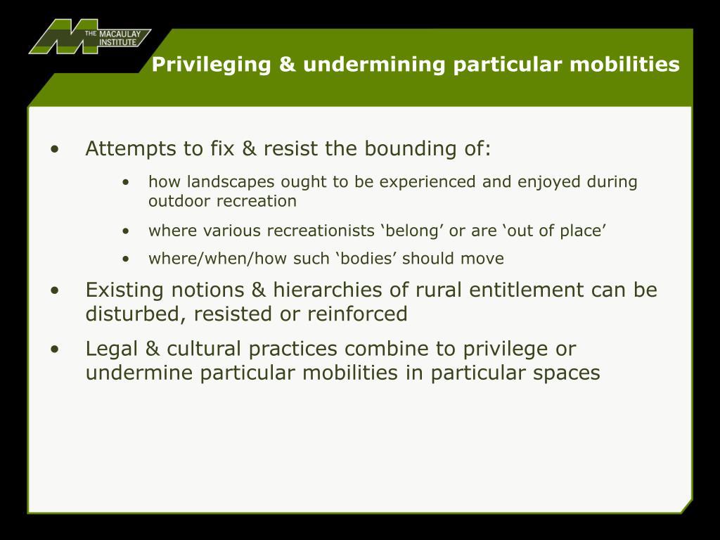 Privileging & undermining particular mobilities
