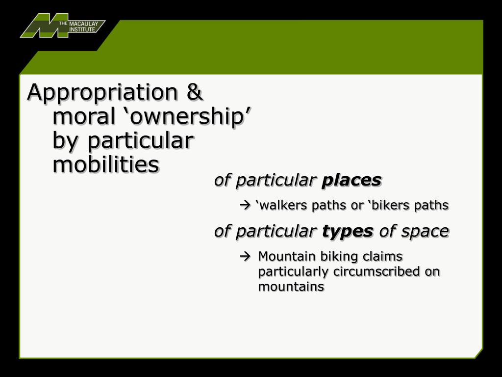 Appropriation & moral 'ownership' by particular mobilities